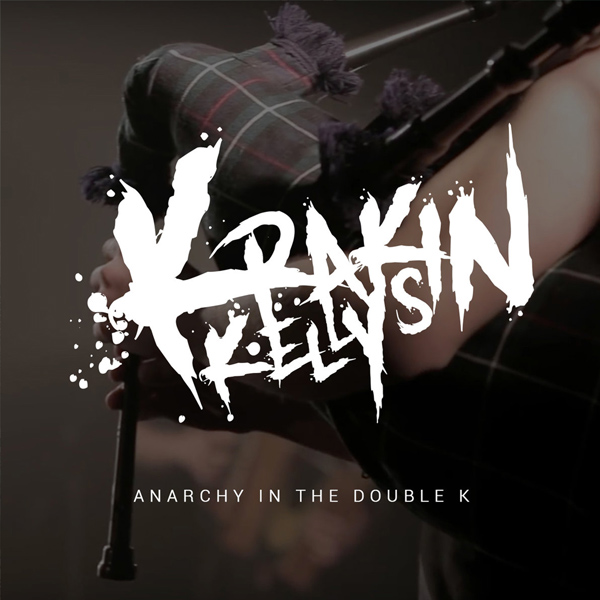 Krakin' Kellys - Anarchy in the double K
