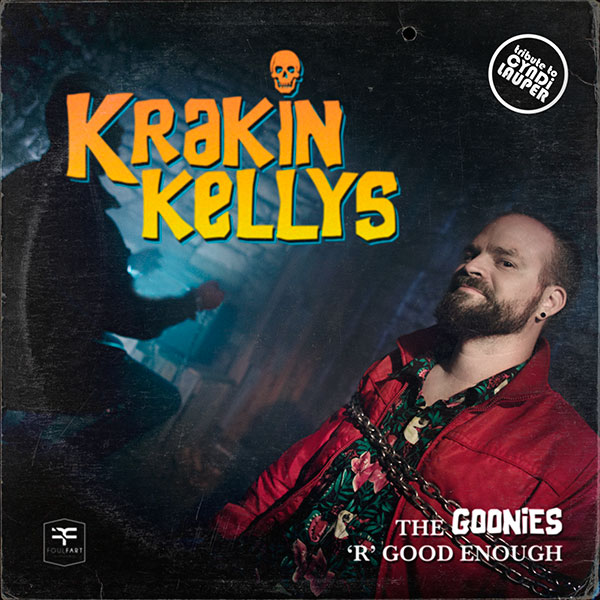 Krakin' Kellys - The Goonies R Good Enough