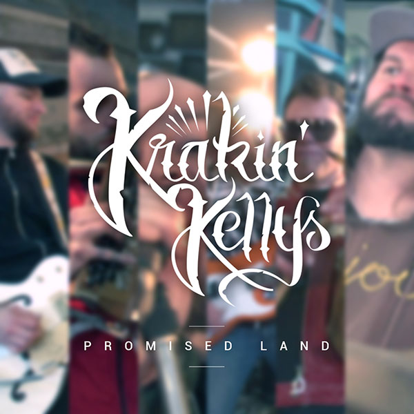 Krakin' Kellys - Promised Land